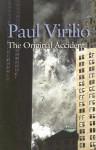 The Original Accident - Paul Virilio, Julie Rose