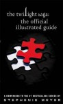 The Twilight Saga: The Official Illustrated Guide. Stephenie Meyer - Stephenie Meyer