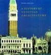 A History of Venetian Architecture - Ennio Concina, Judith Landry
