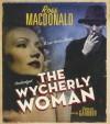 The Wycherly Woman - Ross Macdonald, Grover Gardner