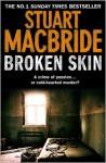 Broken Skin (Logan McRae, Book 3) - Stuart MacBride