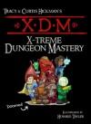XDM X-Treme Dungeon Mastery - Tracy Hickman, Curtis Hickman, Howard Tayler