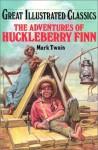 The Adventures of Huckleberry Finn (Great Illustrated Classics) - Deidre S. Laiken, Mark Twain