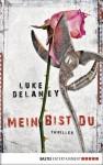 Mein bist du: Thriller - Luke Delaney, Axel Merz