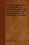 Early Prose Romances - Reynard the Fox, Friar Bacon, Robert the Devil, Guy of Warwick, Virgilius, History of Hamlet and Friar Rush - Henry Morley