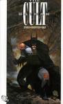 Batman: The Cult - Jim Starlin, Bernie Wrightson, Bill Wray
