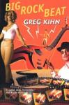 Big Rock Beat: A Wacky Zany Romp - Greg Kihn