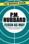 Flush as May - P.M. Hubbard