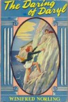The Daring of Daryl - Winifred Norling