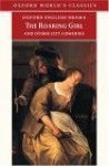 The Roaring Girl and Other City Comedies [The Shoemaker's Holiday, Every Man In His Humour, Eastward Ho!] (Oxford English Drama) - Thomas Dekker, John Marston, George Chapman