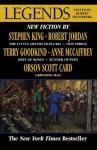 Legends: Stories By The Masters of Modern Fantasy - Anne McCaffrey, Orson Scott Card, Terry Goodkind, Robert Silverberg, Robert Jordan, Raymond Feist, Stephen King