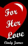 For Her Love - Cindy James