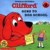 Clifford Goes To Dog School - Norman Bridwell