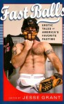 Fast Balls: Erotic Stories About America's Favorite Pastime - Jesse Grant, Erastes, Brian Centrone