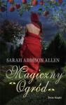 Magiczny ogród - Sarah Addison Allen, Barbara Miecznicka