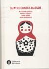 Quatre contes russos - Various, Anton Chekhov, Isaac Babel, Nina Berberova, Alexander Pushkin