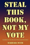 Steal This Book, Not My Vote - Barbara Lee With, Rebecca Kemble, Michael Matheson