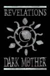 Revelations of the Dark Mother - Phil Brucato, Rebecca Guay, Eric Holtz, Vince Locke, Rachel Udell