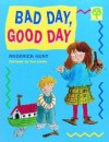 Bad Day, Good Day (Oxford Reading Tree: Stages 1-9: Rhyme and Analogy: Story Rhymes) - Roderick Hunt, Alex Brychta, Jan Lewis