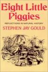 Eight Little Piggies - Stephen Jay Gould, Larry McKeever