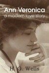 Ann Veronica, a Modern Love Story - H.G. Wells