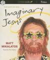Imaginary Jesus: A Not-Quite True Story - Matt Mikalatos, George Barna