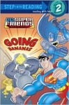 Super Friends: Going Bananas - Ben Harper, Erik Doescher, Mike DeCarlo, David Tanguay
