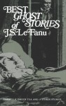 Best Ghost Stories of J. S. Le Fanu - Joseph Sheridan Le Fanu