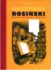 Grzegorz Rosiński. Mistrz ilustracji i komiksu - Grzegorz Rosiński, Wojciech Birek
