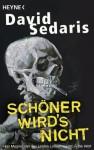 Schöner wird's nicht (German Edition) - Georg Deggerich, David Sedaris