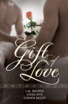 Gift of Love Anthology - L.M. Brown, Lydia Nyx, Shawn Bailey