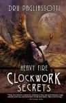 Clockwork Secrets: Heavy Fire - Dru Pagliassotti