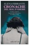 Cronache del mal d'amore (Dal mondo) (Italian Edition) - Elena Ferrante