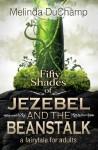 Fifty Shades of Jezebel and the Beanstalk - Melinda DuChamp