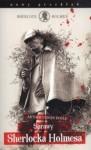 Sprawy Sherlocka Holmesa - Ewa Łozińska-Małkiewicz, Arthur Conan Doyle