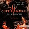 Feuerprobe (Everflame 1) - Josephine Angelini, Marie Bierstedt, Oetinger Media