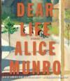 Dear Life: Stories (Audio) - Alice Munro