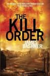 The Kill Order (Maze Runner Trilogy) - James Dashner