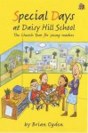 Special Days At Daisy Hill School: The Church Year For Young Readers - Brian Ogden, Simon Smith