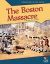 The Boston Massacre - Marylou Morano Kjelle