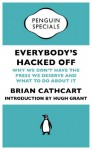 Everybody's Hacked Off (Penguin Specials): Why we don't have the press we deserve and what to do about it (Penguin Shorts/Specials) - Brian Cathcart, Hugh Grant