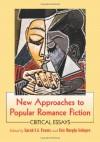 New Approaches to Popular Romance Fiction: Critical Essays - Sarah S.G. Frantz