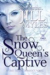 The Snow Queen's Captive - Jill Myles