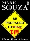 Be Prepared To Die - Mark Souza