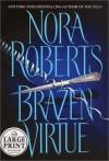Brazen Virtue (SS/BV #2) (Large Print) - Nora Roberts