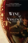 Wine of Violence: A Medieval Mystery #1: An Historical Mystery (Medieval Mysteries) - Priscilla Royal