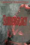 Horrorology: Tales of Horror - Jodi Lee, Philip Hansen, Carey Burns