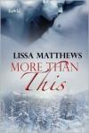 More Than This - Lissa Matthews