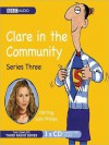 Clare in the Community, Series 3: The Complete Series - Harry Venning, David Ramsden, Sally Phillips, Alex Lowe, Gemma Craven, Nina Conti