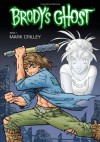 Brody's Ghost, Volume 1 - Mark Crilley